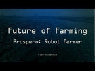 Future of Farming: Prospero Robot Farmer