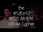#12for12 88.9 WERS Cypher [Live On-Air]