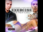 Vybz Kartel & Zj Chrome - Exercise | Ex-Her-Cise | March 2013 |@StreetFrizzy