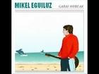 Lapurdiko kostaldean, Mikel Eguiluz (Garai hobeak, 2006)