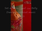 New 2013 Set el Hesn, ست الحسن Belly Dancing workout music 2