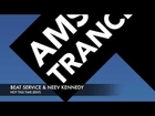 Beat Service & Neev Kennedy - Not This Time (Edit) Amsterdam Trance Radio Hits Vol. 8